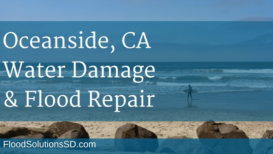 Oceanside CA Water Damage and Flood Repair
